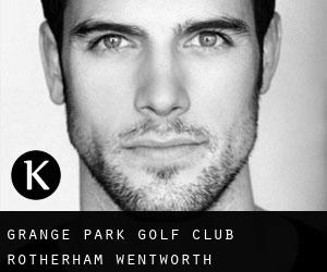 Grange Park Golf Club Rotherham Wentworth